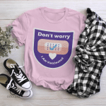 Don't Worry, I'm Vaccinated Shirt, Vaccinated AF Tee for Her, Pro Vaccine, Gift For Mom, Sarcastic Shirt for Women, no 401