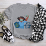 It's Vaccine Time Shirt, Vaccinated AF Tee for Her, Pro Vaccine, Gift For Mom, Sarcastic Shirt for Women, no 101