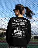Daughter i'm a proud mom of an awesome daughter i love her T Shirt Hoodie Sweater H97
