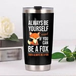 Fox always be yourself  Gift for lover Day Travel Tumbler All Over Print TL97