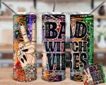 Bad Witch Vibes 889 gift for lover Skinny Tumbler TL97