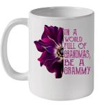 White Mug In A World Full Of Grandmas Be A Grammy Anemone Premium Sublime Ceramic Coffee Mug Y97