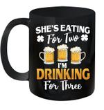 Black Mug She's Eating For Two I'm Drinking For Three St Patrick's Day Premium Sublime Ceramic Coffee Mug Y97