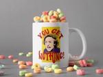 White Mug You Get Nothing! Mug Willy Wonka Mug Willy Wonka & the Chocolate Factory Mug Retro Vintage Mug Premium Sublime Ceramic Coffee Mug H99