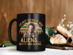 Black Mug Retro Vintage I'm Not Saying It Was Aliens But It Was Aliens Mug Giorgio A. Tsoukalos Mug Premium Sublime Ceramic Coffee Mug H99