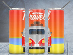 Time To Travel 599 gift for lover Skinny Tumbler TL97