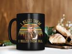 Black Mug Retro Vintage I Killed Them I Killed Them All Jessica Fletcher Mug Murder She Wrote Mug Premium Sublime Ceramic Coffee Mug H99