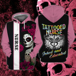 Nurse tattooed nurse inked and educated 3D All Over Printed Shirt Hoodie G95