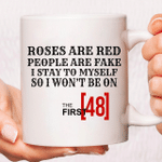 White Mug Roses Are Red People Are Fake I Stay To Myself So I Won't Be On The First 48 Premium Sublime Ceramic Coffee Mug