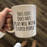 White mug this scot does not play well with stupid people Premium Sublime Ceramic Coffee Mug