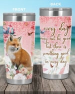 Personalized Foxes Something Good In Every Day Gift for lover Day Travel Tumbler All Over Print