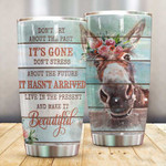 Live In The Present And Make It Beautiful Donkey Gift for lover Day Travel Tumbler All Over Print