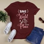 Back the world a better place Design for a Baker Baking T-Shirt