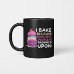 I Bake Because Punching people is Frowned Upon Mug