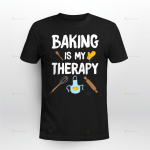 Baking is My Therapy T-Shirt