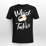 Whisk Taker T-Shirt