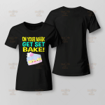 On your mark get set BAKE For ladies