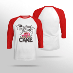 I'm Just Here For the CAKE - Sleeve Raglan Tee