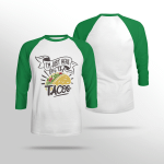I'm Just Here For the Tacos - Sleeve Raglan Tee