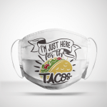 I'm Just Here For the Tacos - ACCESSORY