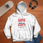 Life is what you bake it | Design for a Baking fans - Hoodie