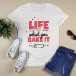 Life is what you bake it | Design for a Baking fans