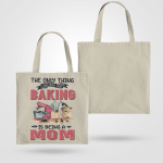 The only think Baking is being a Mom - Light Colors - ACCESSORY