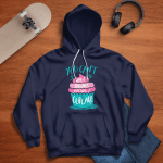 You can't be sad when you are baking a CUPCAKE - Full Colors - Hoodie