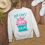 You can't be sad when you are baking a CUPCAKE - Full Colors - Sweatshirt