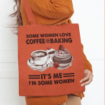 Some woman love COFFEE and Baking - Light Colors - ACCESSORY