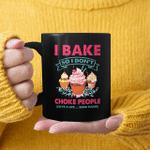 I BAKE SO I DON'T CHOKE PEOPLE - ACCESSORIES