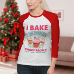 I BAKE SO I DON'T CHOKE PEOPLE - Sweatshirt