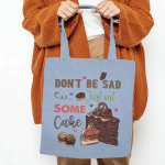 Don't be sad Just eat some CAKE   Design for cake lovers - ACCESSORIES