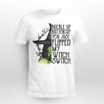 My Witch Switch Haloween Shirt