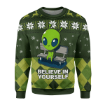 Gearhomies Christmas Unisex Sweater Believe In Yourself Ugly Christmas 3D Apparel