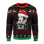 Merry Christmas Gearhomies Unisex Christmas Sweater Et Tu Brute 3D Apparel