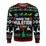 Gearhomies Christmas Unisex Sweater Make The Yuletide Gay Pride Ugly Christmas 3D Apparel