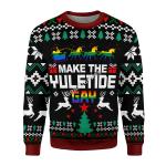 Gearhomies Unisex Sweatshirt Make The Yuletide Gay Pride 3D Apparel