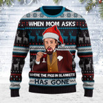 Merry Christmas Gearhomies Unisex Ugly Christmas Sweater When Mom Ask The Pig In Blanket Have Gone 3D Apparel