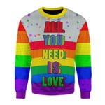 Merry Christmas Gearhomies Unisex Christmas Sweater All You Need Is Love LGBT 3D Apparel