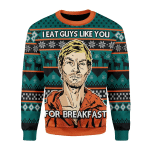 Merry Christmas Gearhomies Unisex Christmas Sweater I Eat Guys Like You For Breakfast 3D Apparel