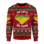 Merry Christmas Gearhomies Unisex Christmas Sweater No Love No Taco