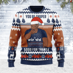 Merry Christmas Gearhomies Unisex Ugly Christmas Sweater You Be Thuper Good For Thanta 3D Apparel