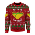 Merry Christmas Gearhomies Unisex Christmas Sweater No Love No Taco 3D Apparel