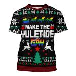 Gearhomies Unisex T-shirt Make The Yuletide Gay Pride 3D Apparel