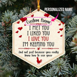 Gearhomies Ornament Personalized Name I Met You I liked You I love You I'm Keeping You