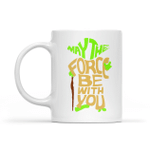 Gearhomies Mug White May The Force Be With You