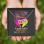 Gearhomies Jewelry Mom Who Never Gives Up On Autism Necklace