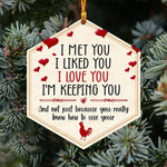Gearhomies Ornament I Met You I liked You I love You I'm Keeping You Not Just Because You Really Know How To Use Your Cocks