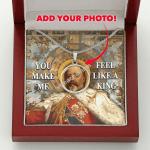 Gearhomies Jewelry Custom Photo King Edward VII You Make Me Feel Like A King Circle Pendant With POD Message Card